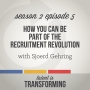 Artwork for S2E5: How You Can Be Part of The Recruitment Revolution | with Sjoerd Gehring