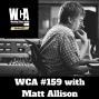 Artwork for WCA #159 with Matt Allison
