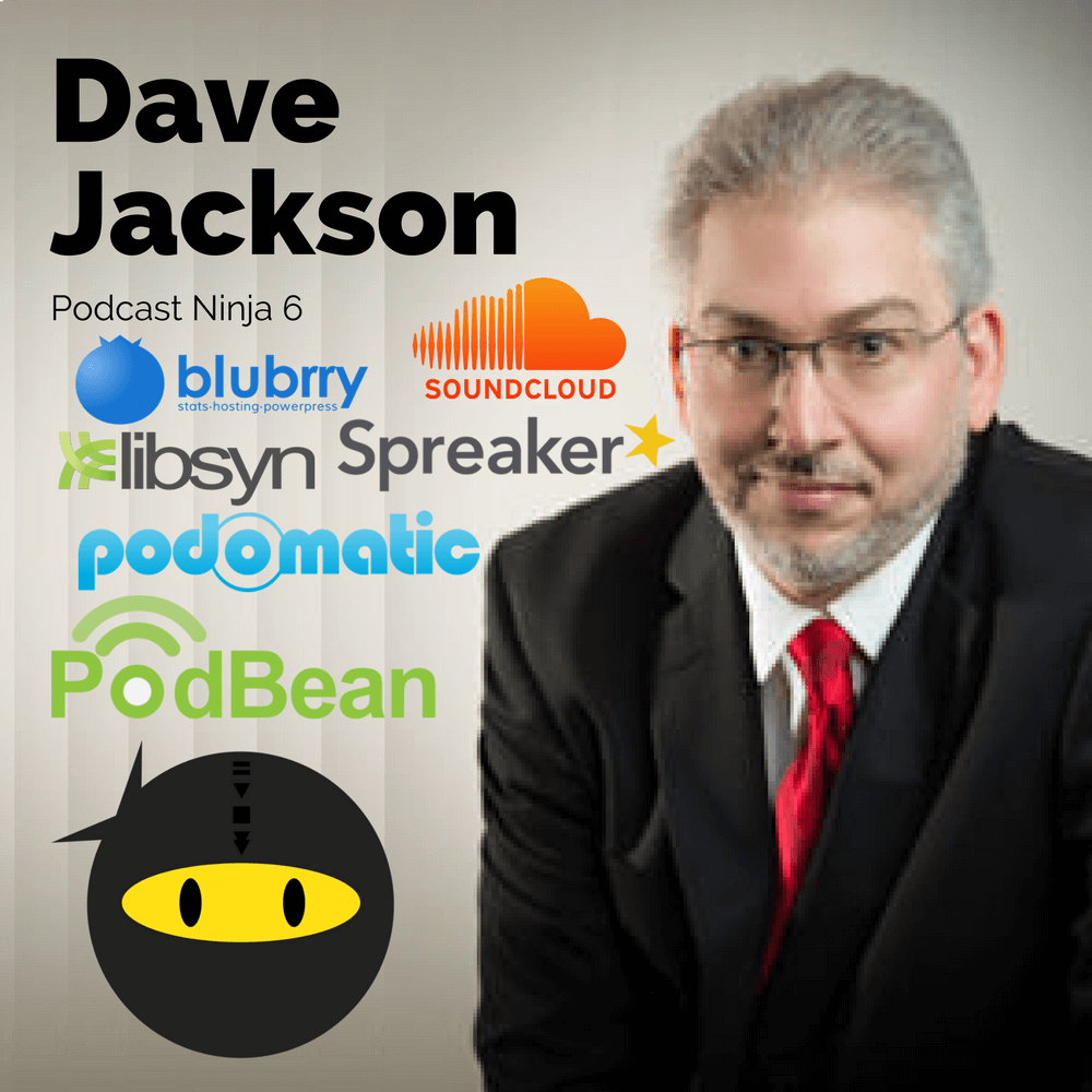 PN6: Dave Jackson - Podcast Media Hosting Platform Breakdown
