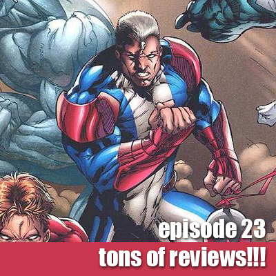 Episode 23 - TONS of Reviews!!!