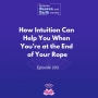 Artwork for How Intuition Can Help You When You're At The End Of Your Rope - Episode #203