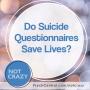 Artwork for Do Suicide Questionnaires Save Lives?