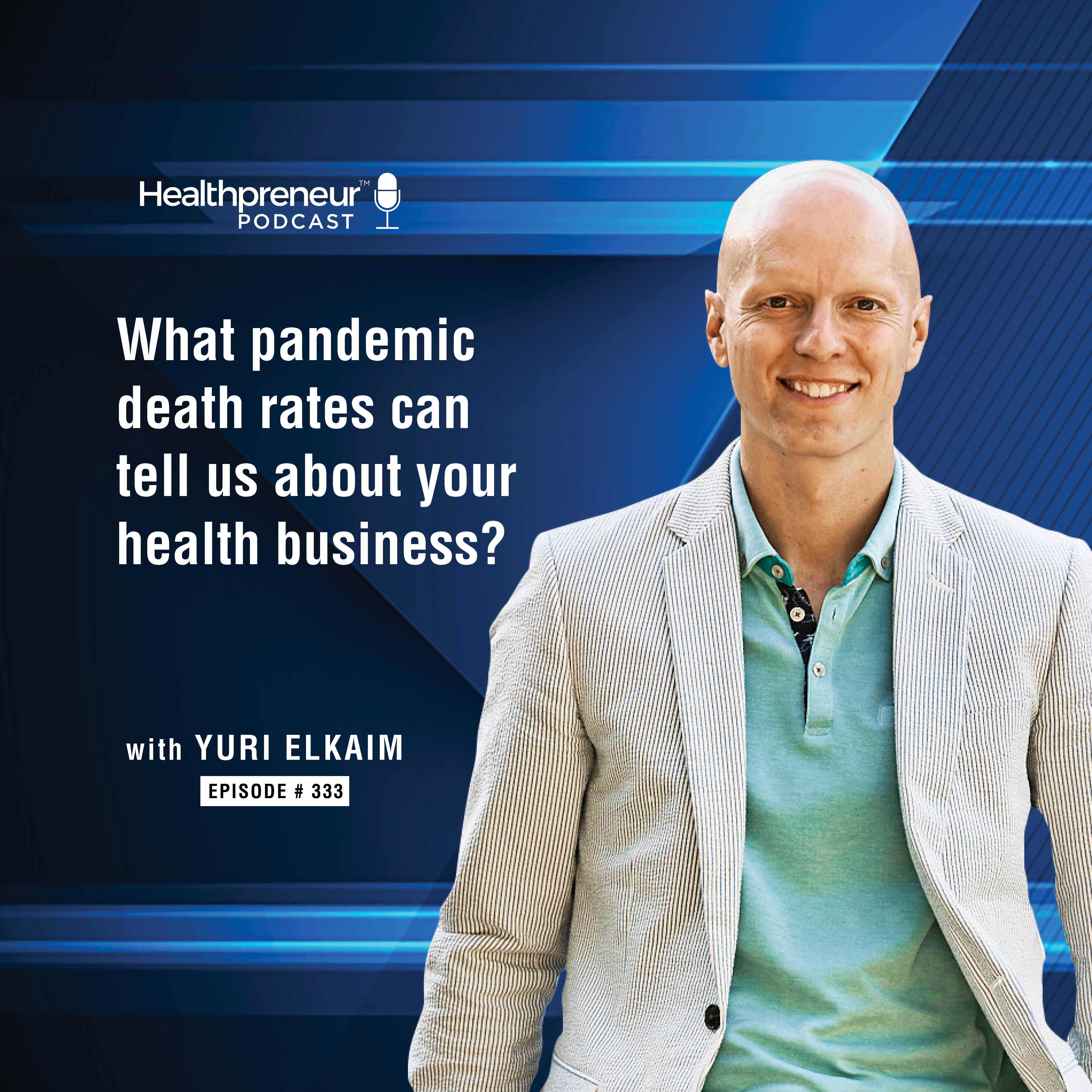 333 - What pandemic death rates can tell us about your health business? show art