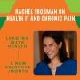 Artwork for Rachel Trobman on Health IT and Chronic Pain