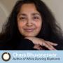 Artwork for Episode 332: White Dancing Elephants Author Chaya Bhuvaneswar