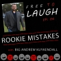 Artwork for ROOKIE MISTAKES: BIG ANDREW KUYKENDALL [EP. 07]