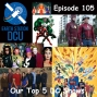 Artwork for The Earth Station DCU Episode 105 – Our Top 5 DC Shows