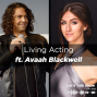 Artwork for Living Acting ft. Avaah Blackwell, International Professional Actor
