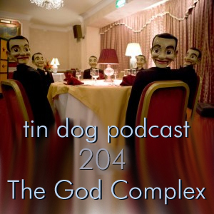 TDP 204: The God Complex