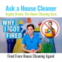 Artwork for Why I Got Fired from House Cleaning - WARNING!