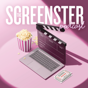 The Screenster Podcast