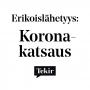 Artwork for Erikoislähetys: Koronakatsaus