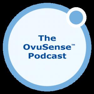 The OvuSense Podcast