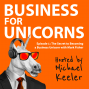 Artwork for Episode 1: The Secret to Becoming a Business Unicorn with Mark Fisher