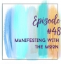 Artwork for 48: Manifesting with the Moon