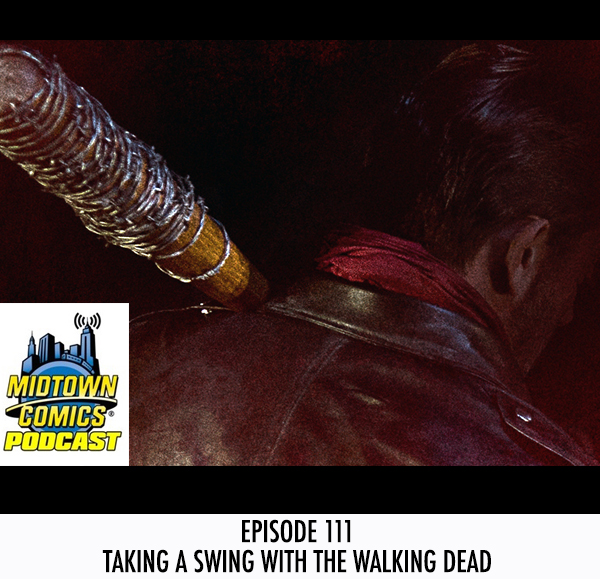 Midtown Comics Episode 111 Taking a Swing with The Walking Dead