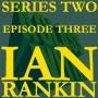 Artwork for S2 EP3: IAN RANKIN