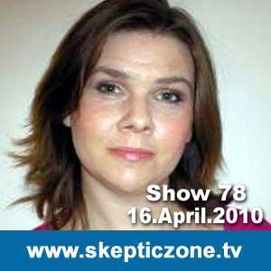 The Skeptic Zone #78 - 16.April.2010