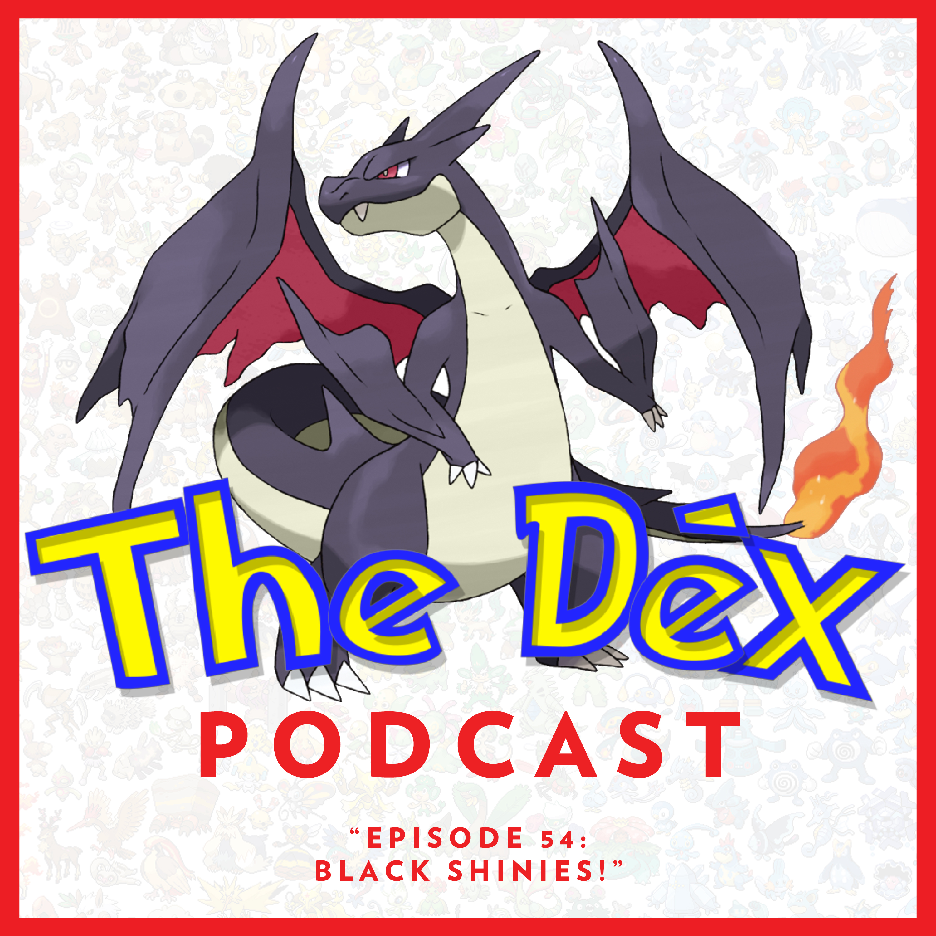 The Dex! Podcast #54: Black Shinies!