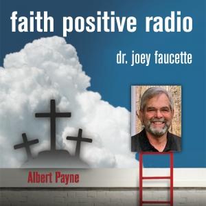 Faith Positive Radio: Albert Payne