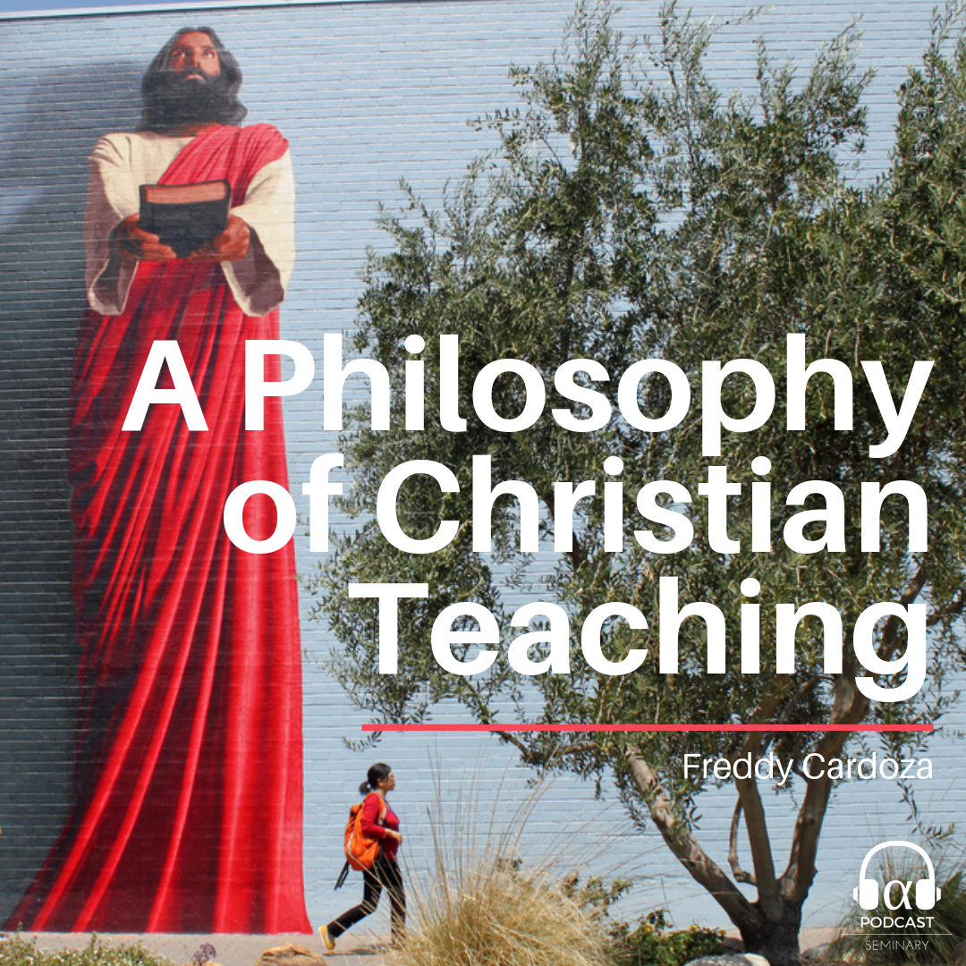 A Philosophy of Christian Teaching