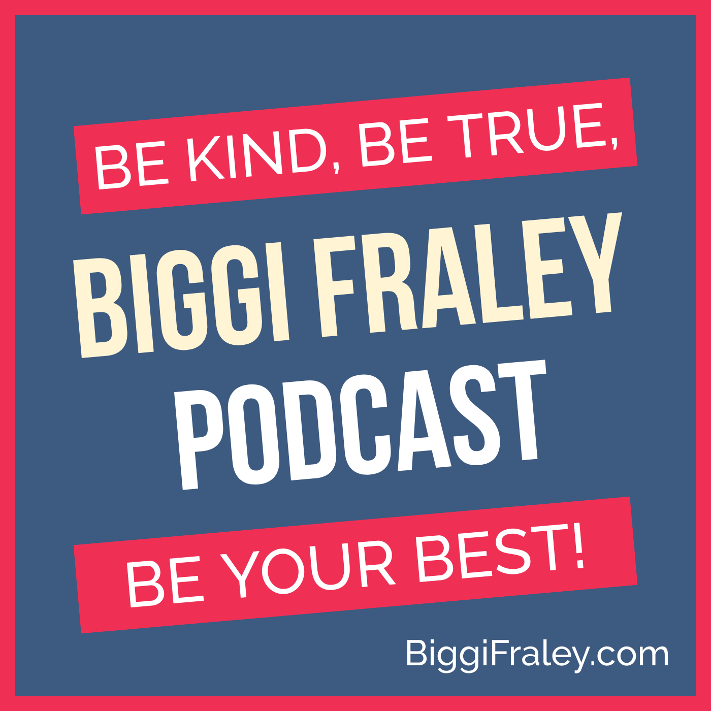 The Biggi Fraley Podcast
