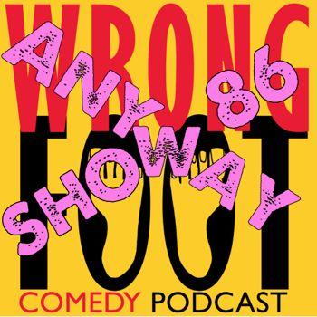 EP086--Wrong Foot Anyway