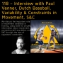 Artwork for 118 – Interview with Paul Venner, Dutch Baseball, Variability & Constraints in Movement, S&C