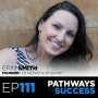 Artwork for 111: Growing Your Business Through Events - Erin Smith - Founder, Entrepreneur Summit