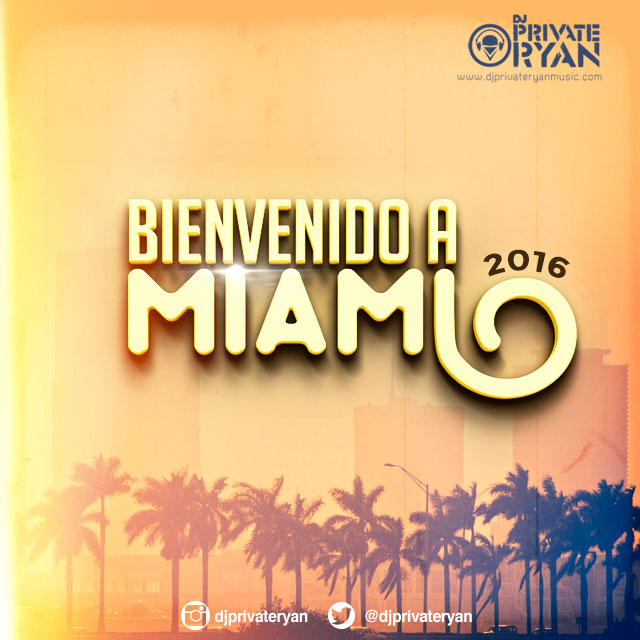 Private Ryan Presents Bienvenido A Miami 2016