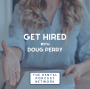 Artwork for 013 Get Hired with Doug Perry