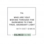 Artwork for Ep. 74 ft. Biet Simkin - WHO ARE YOU? Moving Through the Darkness to Find True, Abundant Light