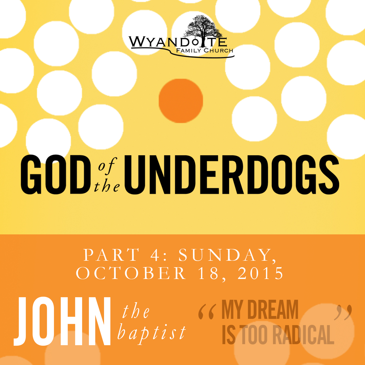 "God of the Underdogs Part 4 John ""My Dream is too Radical"""