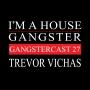 Artwork for Trevor Vichas - Gangstercast 27