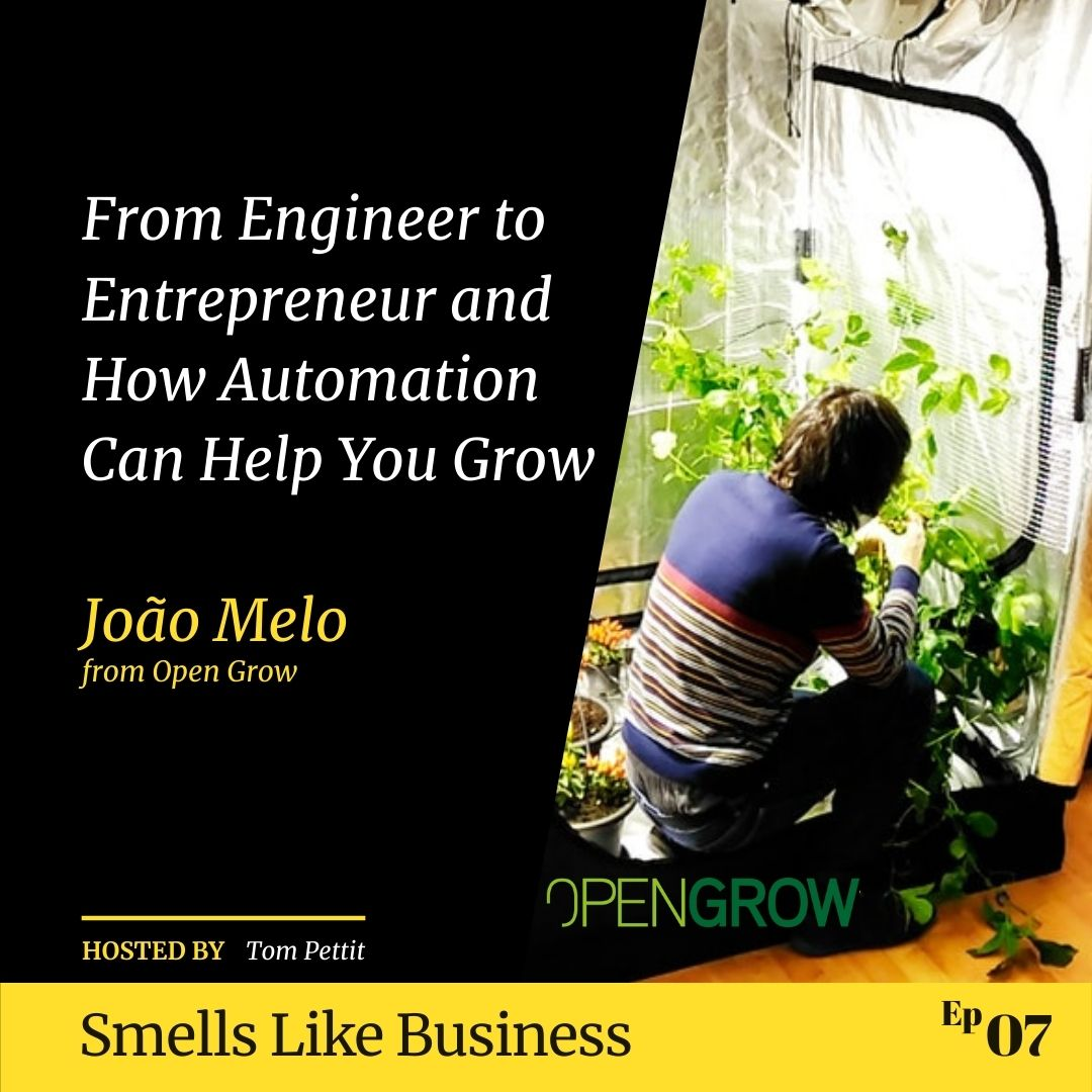 #7 - From Engineer to Entrepreneur and How Automation Can Help You Grow - Joao Melo from Open Grow