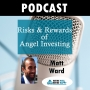 Artwork for Episode #98: Risks And Rewards Of Angle Investing