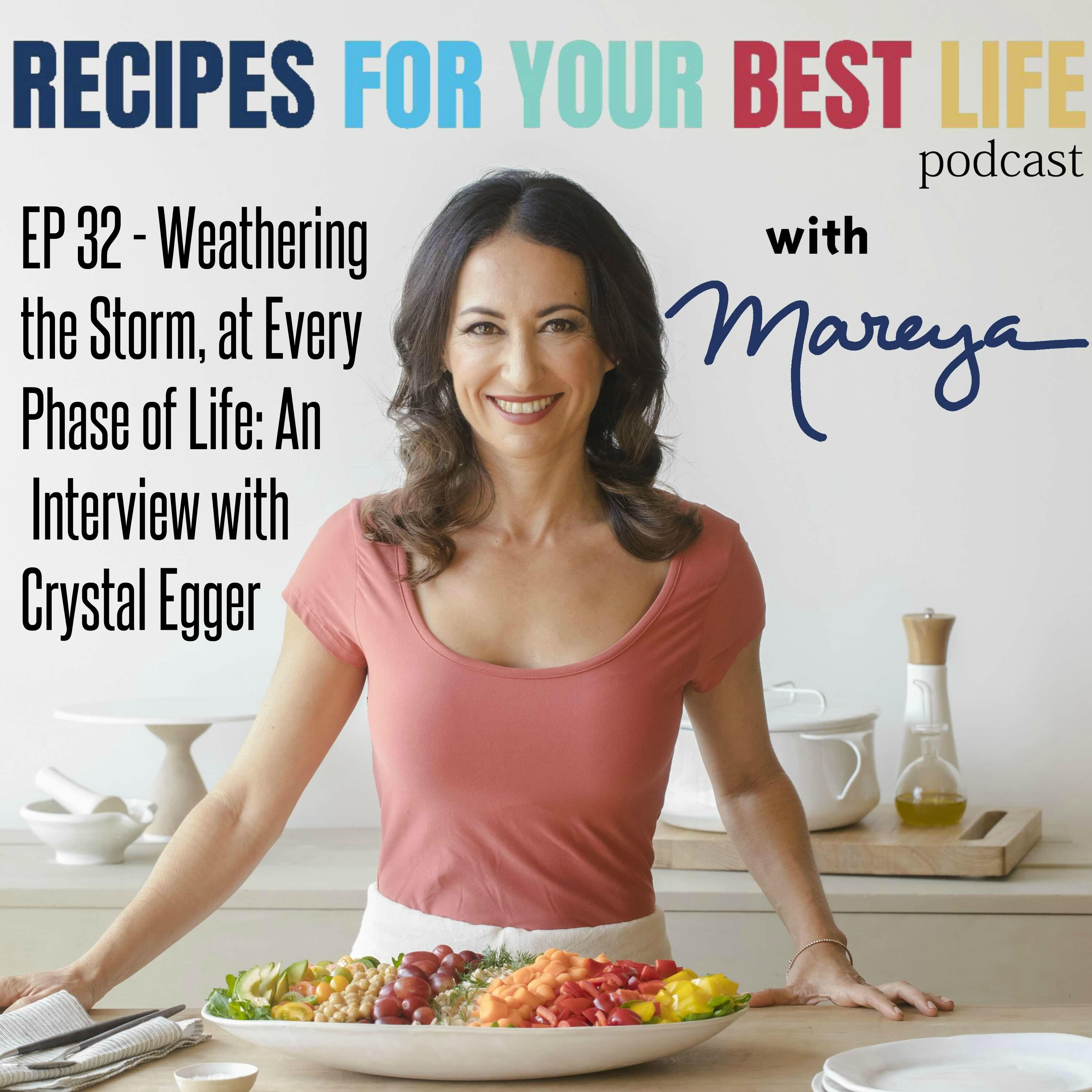 EP 32 - Weathering the Storm, at Every Phase of Life: An Interview with Crystal Egger