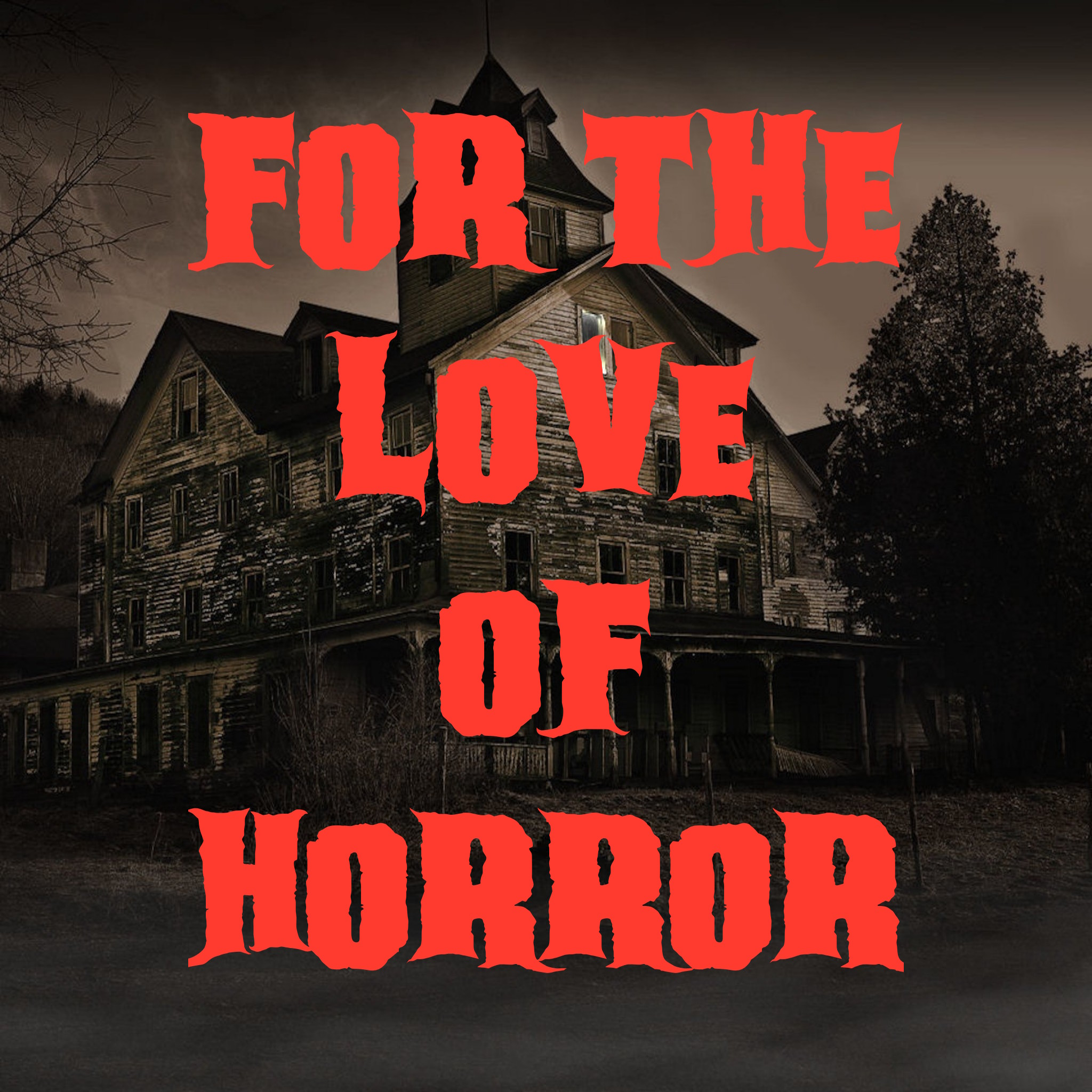 For The Love Of Horror show art