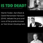 Artwork for Is TDD Dead? Episode #4 - Costs and downsides of testing and TDD
