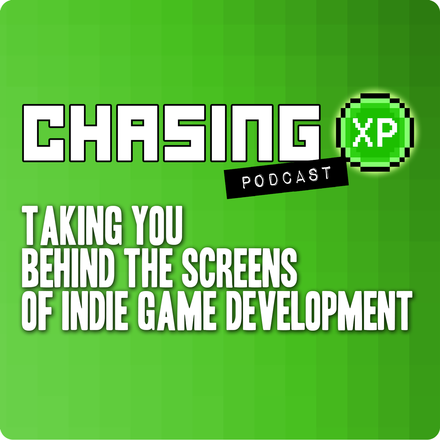 Chasing XP   The Indie Game Development Podcast show art