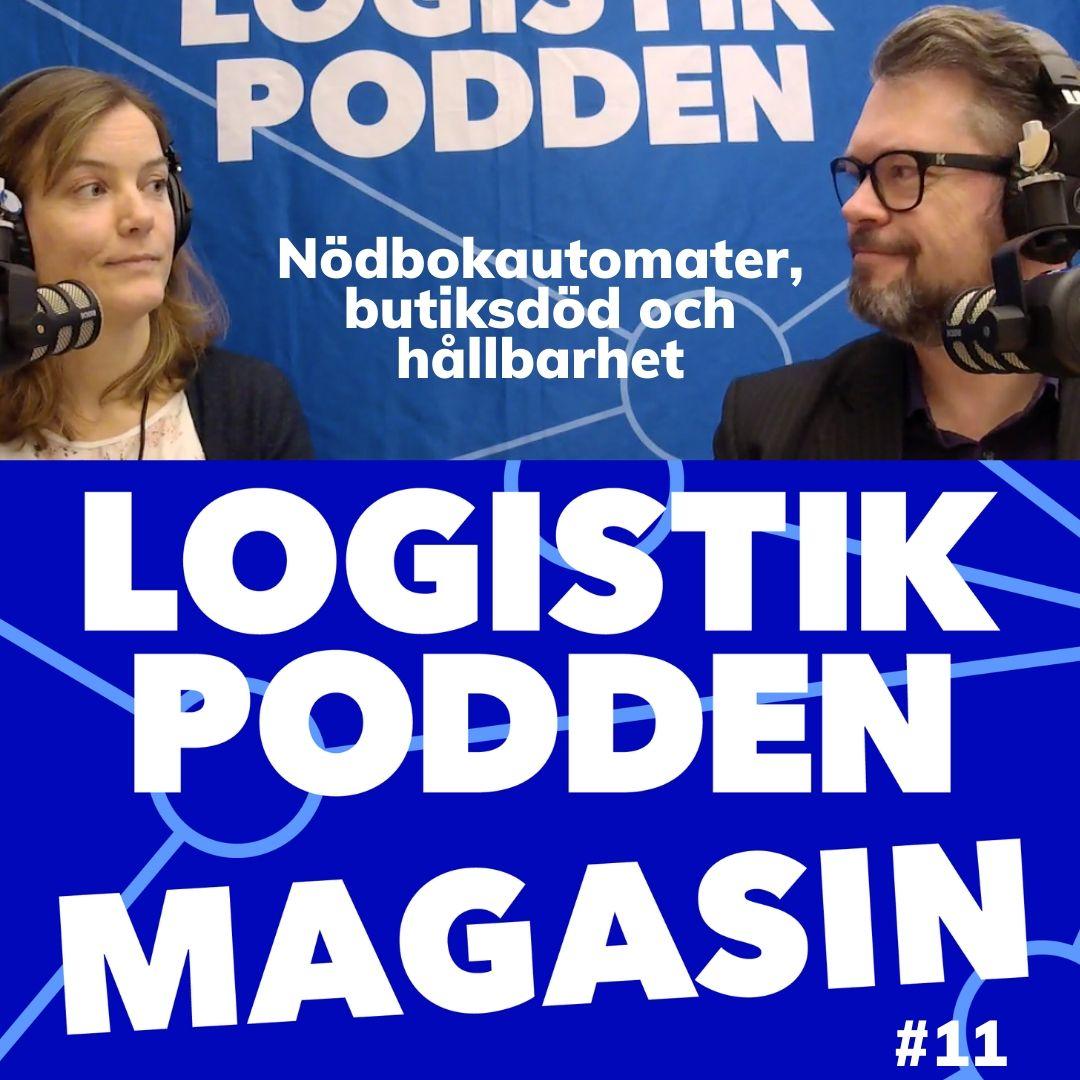 Logistikpodden Magasin #11 - Nödbokautomater, butiksdöd och hållbarhet