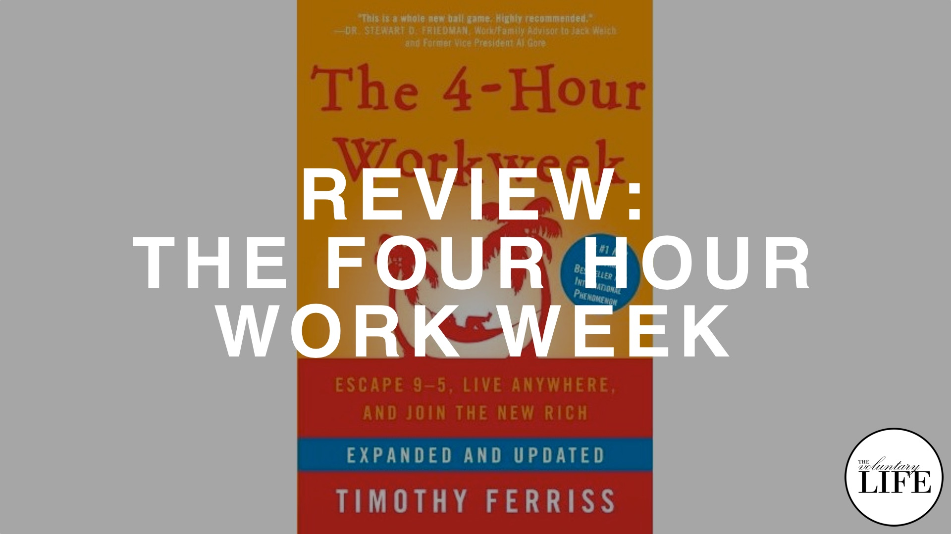 73 A Review of The Four Hour Work Week by Tim Ferriss