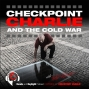 Artwork for E84: CHECKPOINT CHARLIE AND THE COLD WAR