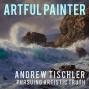 Artwork for Andrew Tischler - Pursuing Artistic Truth (4)