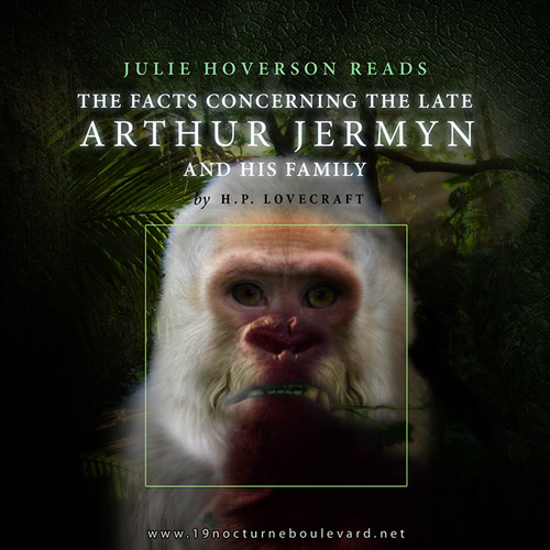 Lovecraft #25 - The Facts Concerning the Late Arthur Jermyn and his Family