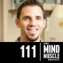 Artwork for Ep 111 - Proper nutrition and training for muscle growth and recovery with Dr Andy Galpin Part 1