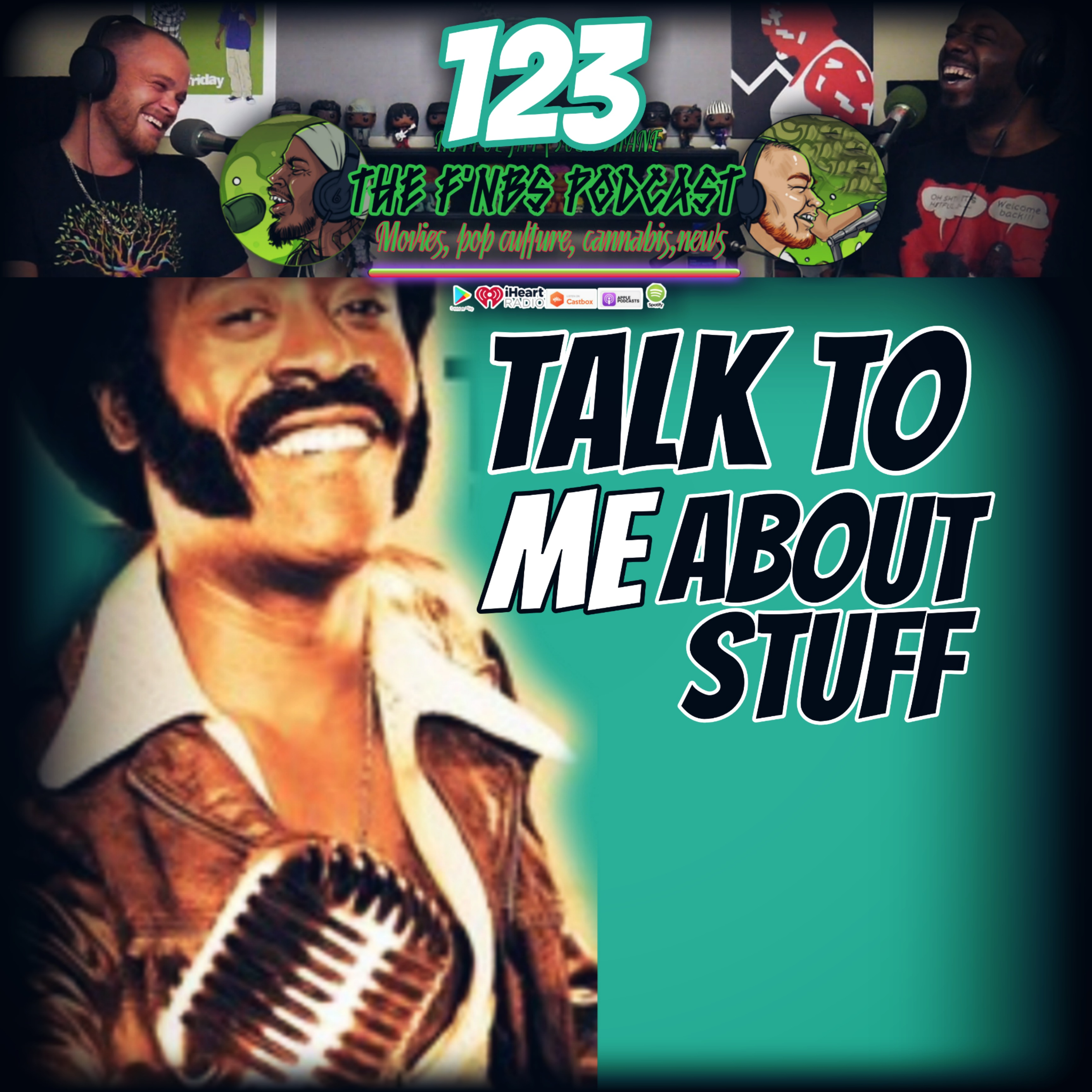 Artwork for THE F'NBS PODCAST EP. 123| TALK TO ME ABOUT STUFF...|H8TFUL JAY & SUGA SHANE