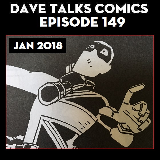 Artwork for DTC 149 - Comics, TV, Movies - Jan 2018