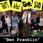 "Episode # 15 -- ""Ben Franklin"" (02/01/07)"