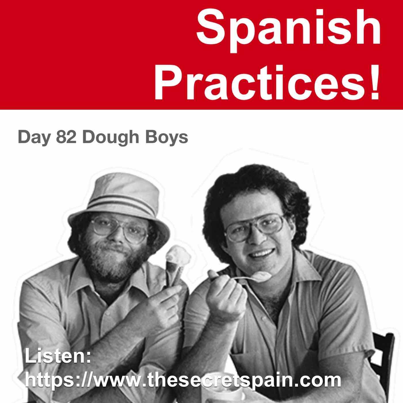 """Day 82 - """"Dough Boys"""""""